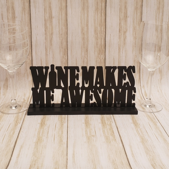Wine Make Me Awesome Sign